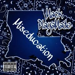 Mack PlayaMade - Miseducation