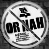 Or Nah (feat. The Weeknd, Wiz Khalifa and DJ Mustard) (Remix)