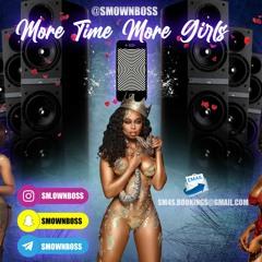 @SmOwnBoss : MoreTime More Girls 6ixx