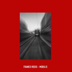 FRANCO ROSSI - MOBILIS [XRSP01]