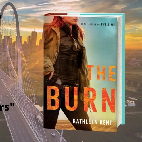 Kathleen Kent On THE BURN, Her New Book On Authors On The Air