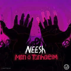 Neesh - Man o Tanhayim