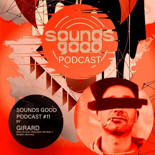 SOUNDSGOOD PODCAST #11 by GIRARD