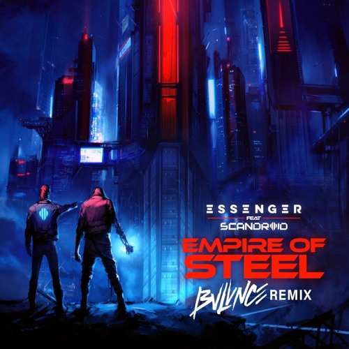Essenger - Empire of Steel (feat. Scandroid) [BVLVNCE Remix]