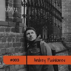ubiyu Mix Series w/ Andrey Pushkarev 003