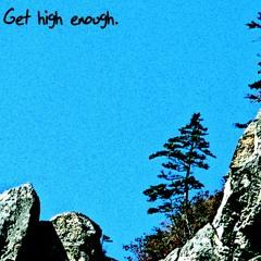 Get High Enough