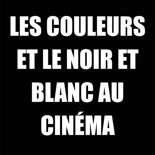 CHAMP LIBRE - CISM89,3FM - Les couleurs et le noir et blanc au cinéma - 9 juillet 2019