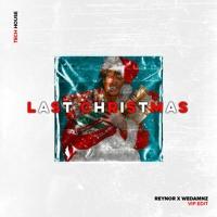 WHAM! - Last Christmas (WeDamnz x Reynor VIP Edit)