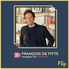 #30 François De Fitte, fondateur de PopChef - Créons un capitalisme plus vertueux et plus sain !