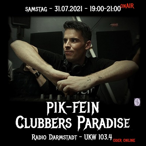 PIK-FEIN @ CLUBBERS PARADISE   RADIO RADAR (103,4 MHz) - DARMSTADT   31.07.2021