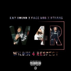 Wildin 4 Respect (feat. Face Mob & Kay Hound)