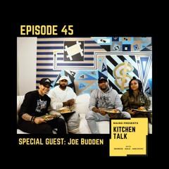 Maino Presents Kitchen Talk Ep 45