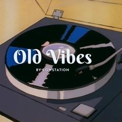 Old Vibes - [lofi hip hop/relaxing beats]