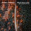 Download Sultan + Shepard - Solid Gold Love feat. Richard Walters Mp3