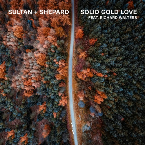 Sultan + Shepard - Solid Gold Love feat. Richard Walters