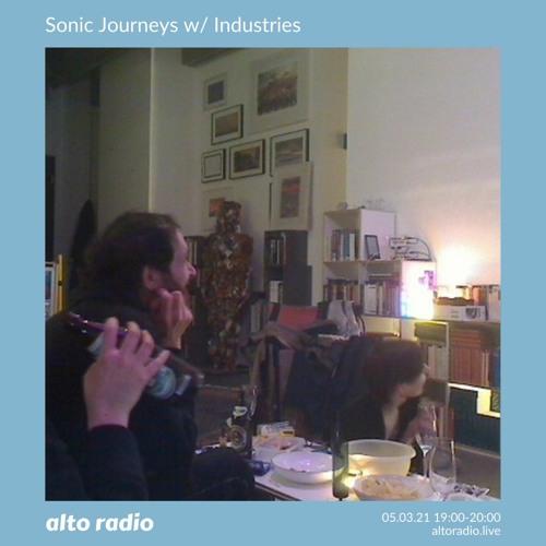 Sonic Journeys w/ Industries - 05.03.21