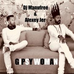 GIPSY WOMAN NEW VERSION - DJ MANUFREE FEAT ALEXEY JER