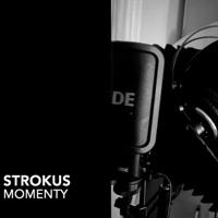 Strokus - Momenty  prod. VINTAGEMAN