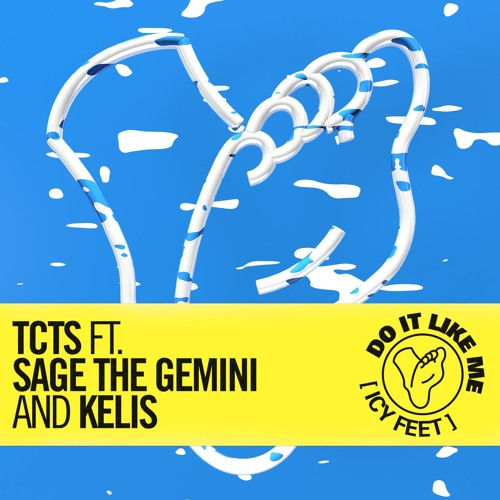 Do It Like Me (Icy Feet) [feat. Sage The Gemini & Kelis]