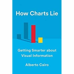 [Best!] How Charts Lie: Getting Smarter about Visual Information [EBOOK]
