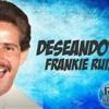 100. Frankie Ruiz - Deseandote [Dj Great 2020'] 3VERSIONES ( DESCARGA EN COMPRAR) Portada del disco