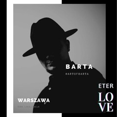 ETER Love [I Just wanna go to a fucking rave 4] - B A R T A