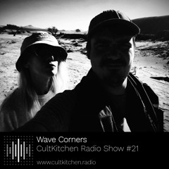 Wave Corners — CultKitchen Radio Show #21