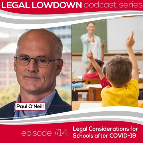 Legal Lowdown Podcast - Episode #14 - Legal Considerations for Schools after COVID-19