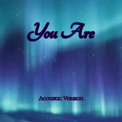 You Are  Acoustic Version