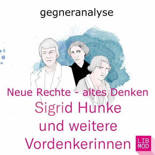Sigrid Hunke - und weitere antiliberale Vordenkerinnen
