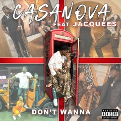 Don't Wanna (feat. Jacquees)