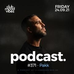 Club Mood Vibes Podcast #371 ─ Pakk