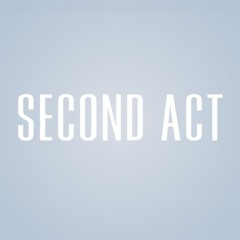 The Second Act