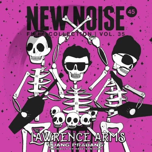 The Lawrence Arms - Luang Prabang (New Noise Magazine Flexi 35)