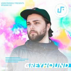 User Friendly Presents: Greyhound