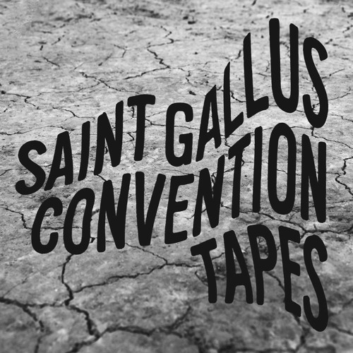 Saint Gallus Convention Tapes - Drought