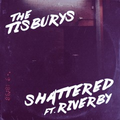 Shattered ft. Riverby
