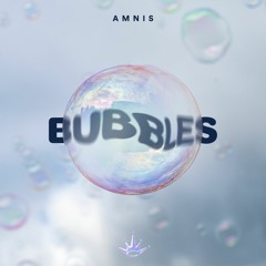 Amnis - Bubbles [King Step]
