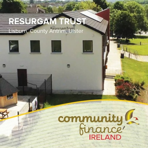 Community Finance Ireland Podcast | Resurgam Community Trust, Lisburn