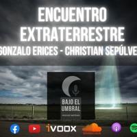 Encuentro Extraterrestre - Casos y Entrevista