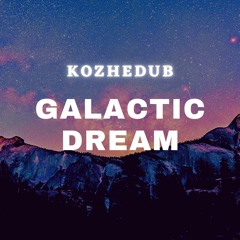 Galactic Dream (Original Mix)
