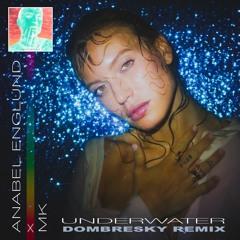 Anabel Englund X MK - Underwater (Dombresky Remix)