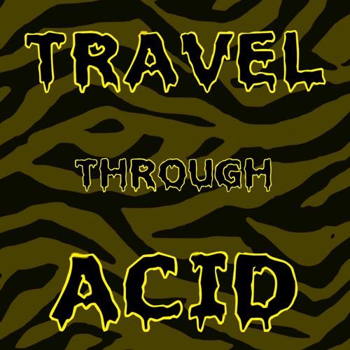 Travel Through Acid - Acidtechno to Acidcore Mix