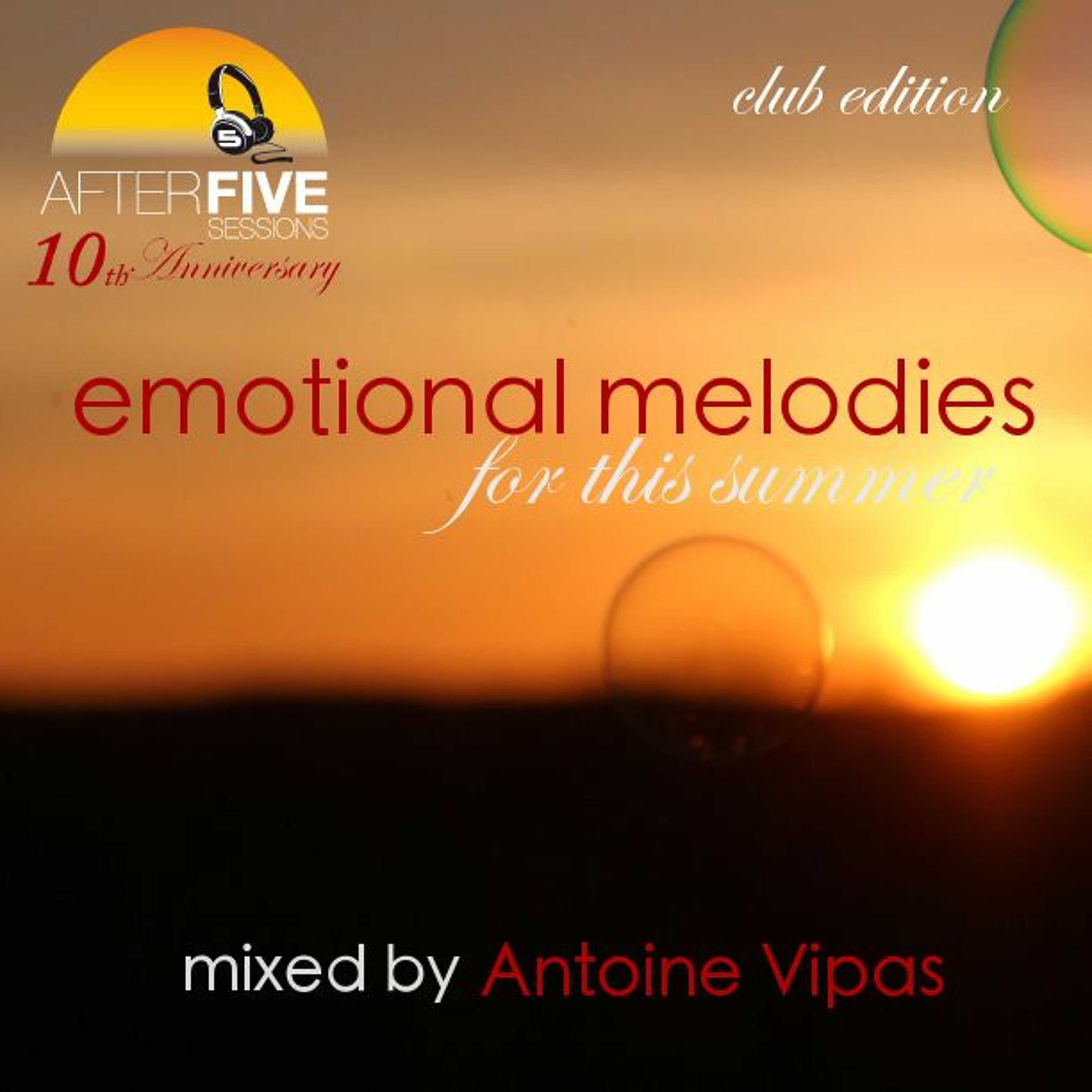 Emotional Melodies Summer 2021 Club Mix by Antoine Vipas