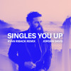 Singles You Up Ryan Riback Remix Mp3