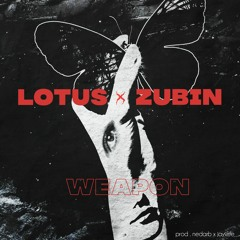 lil lotus & zubin - weapon [prod. nedarb & jayvee]