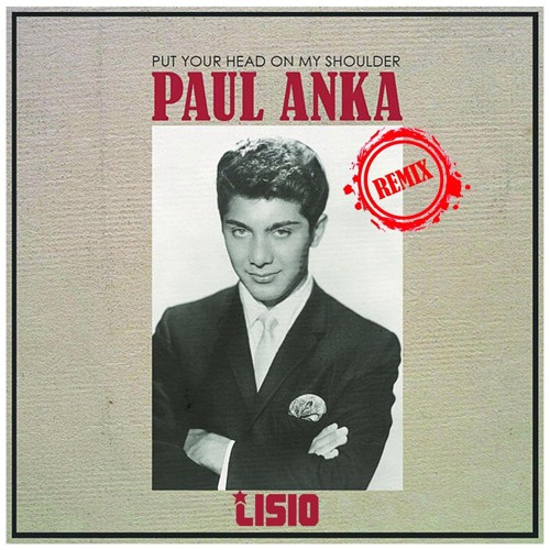 Put your head on my shoulder remix Paul Anka (Lisio House remix)