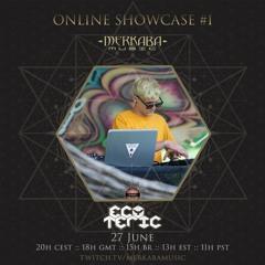 ECOTERIC :: Merkaba Music Showcase #1 (27Jun20)