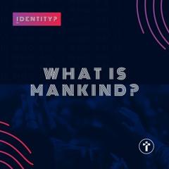 What is mankind?   Louis Kotzé