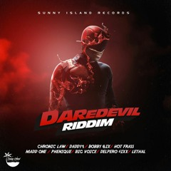 Daredevil Riddim Mix Chronic Law,Daddy1,Bobby6ix,Big Voice & More